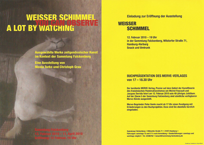 Weißer Schimmel — You Can Observe A Lot By Watching. 13.2.2010 - 11.4.2010